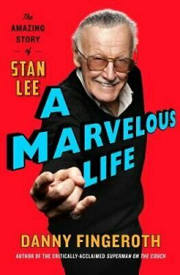 A Marvelous Life The Amazing Story of Stan Lee by Danny Fingeroth 9781471185748