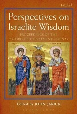 Perspectives on Israelite Wisdom Proceedings of the Oxford Old ... 9780567684523