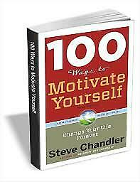 100 Ways to Motivate Yourself: Change Your Life Forever Pdf  E-mail