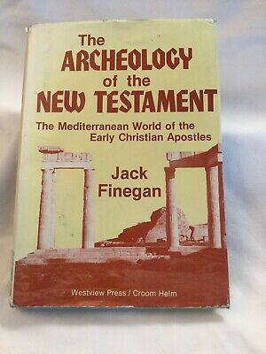 ARCHEOLOGY OF NEW TESTAMENT: MEDITERRANEAN WORLD OF EARLY ChristApostles Finegan