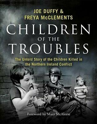 Children of the Troubles The Untold Story of the Children Kille... 9781473697355