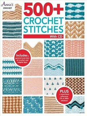 500+ Crochet Stitches with CD by Annie's Crochet 9781640250994   Brand New