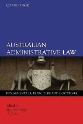 Australian Administrative Law:: Fundamentals, P, Groves, Lee-,