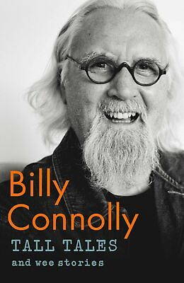 Tall Tales and Wee Stories: The Best of Billy Connolly New Hardcover Book
