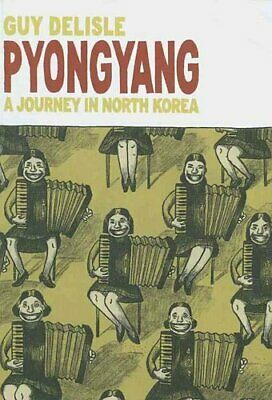Pyongyang A Journey in North Korea by Guy Delisle 9780224079907 | Brand New