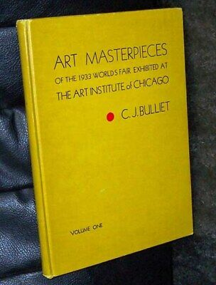 Art Masterpieces of the 1933 Worlds Fair Chicago Volume One  HB