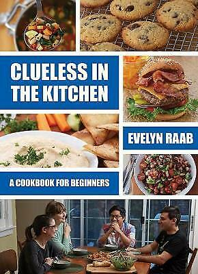 Clueless in the Kitchen: Cooking for Beginners - 9781770859333