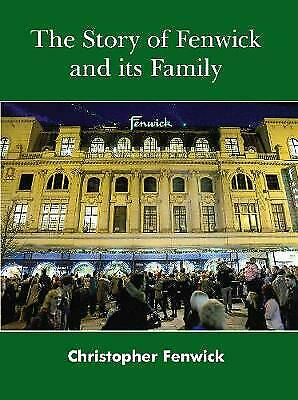 The Story of Fenwick and its Family - 9780857161932