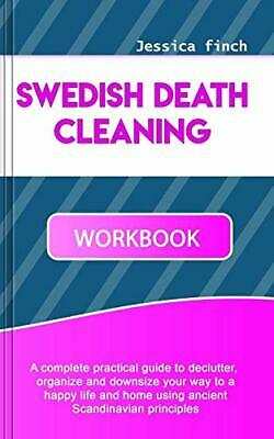 SWEDISH DEATH CLEANING: A complete practical guide to declutter, organize and do