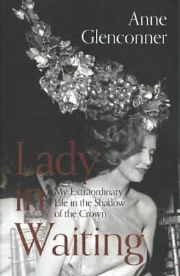 Lady in Waiting My Extraordinary Life in the Shadow of the Crown 9781529359060