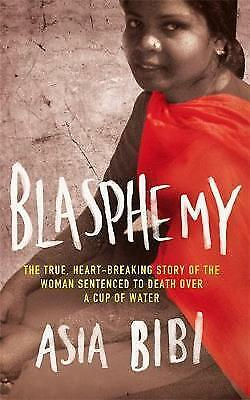 Blasphemy: The true, heartbreaking story of the woman sentenced to death over...