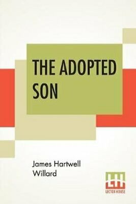 The Adopted Son The Story Of Moses by James Hartwell Willard 9789353426408