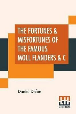 The Fortunes & Misfortunes Of The Famous Moll Flanders & C Who ... 97893