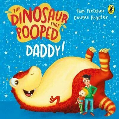 The Dinosaur That Pooped Daddy! by Tom Fletcher 9781782956396 | Brand New