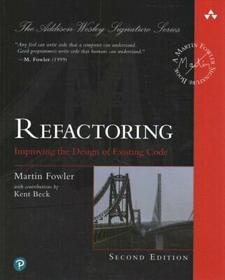 Refactoring Improving the Design of Existing Code by Martin Fowler 9780134757599
