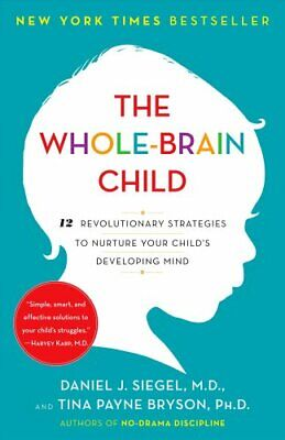 The Whole-Brain Child 12 Revolutionary Strategies to Nuture You... 9780553386691