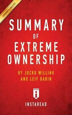 Summary of Extreme Ownership by Jocko Willink and Leif Babin In... 9781945048968