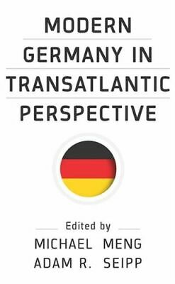 Modern Germany in Transatlantic Perspective NEW