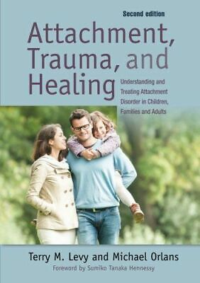 Attachment, Trauma, and Healing NEW Orlans Michael