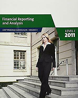 Financial Reporting and Analysis Level I, 2011 (CFA Program curriculum, Volume 3