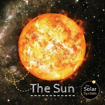 Solar System: The Sun by Gemma McMullen 9781910512838 | Brand New