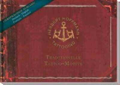 Herbert Hoffmann - Traditionelle Tattoo-Motive by Herbert Hoffmann 9783927896277