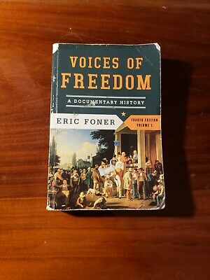 Voices of freedom: A documentary history, forth edition by Eric Foner