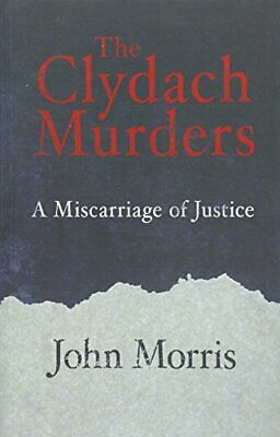 (Very Good)-The Clydach Murders: A Miscarriage of Justice (Paperback)-John Morri