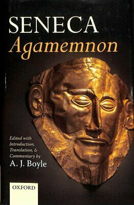 Seneca: Agamemnon Edited with Introduction, Translation, and Co... 9780198810827