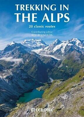 Trekking in the Alps by Kev Reynolds 9781852846008 | Brand New