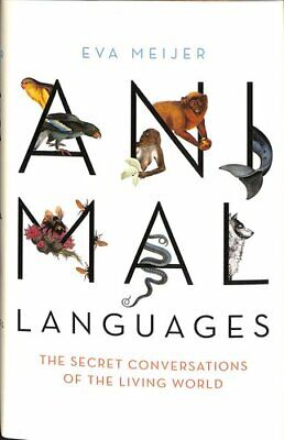 Animal Languages The secret conversations of the living world 9781473677678