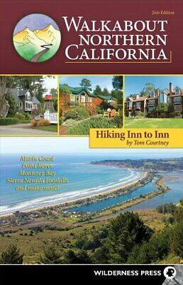 Walkabout Northern California Hiking Inn to Inn by Tom Courtney 9780899978901