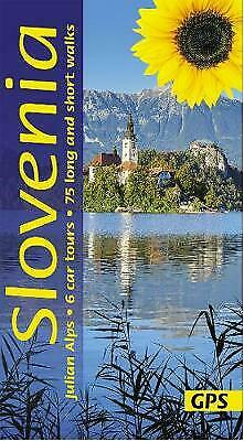 Slovenia and the Julian Alps: 6 car tours, 75 long and short ... - 9781856915267