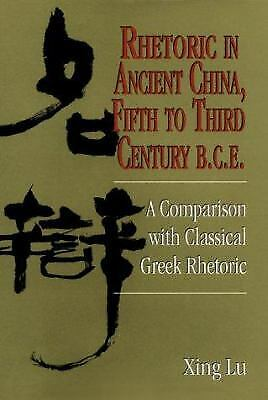 Rhetoric in Ancient China, Fifth to Third Century B.C.E. : A Comparison with Cla