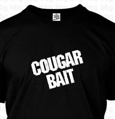 Cougar Bait T-Shirt Funny I LOVE Older Women College Humor Boy Young Man Gift