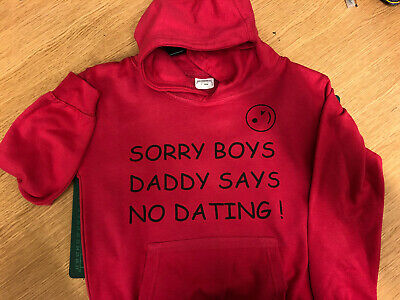 """Kids Hoodies """"Sorry Boys Daddy Says No Dating"""""""