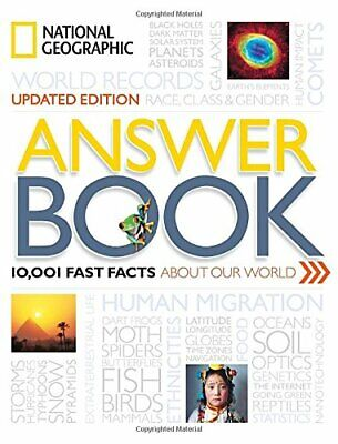 National Geographic Answer Book, Updated Edition: 10,001 Fast Facts About Our Wo