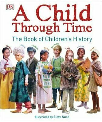 A Child Through Time by Phil Wilkinson 9780241227848 | Brand New