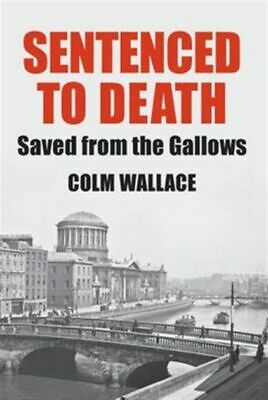 Sentenced To Death Wallace Colm