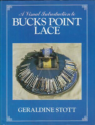 Bucks Point Lace A Visual Introduction by Geraldine Stott 1st Ed HB DJ