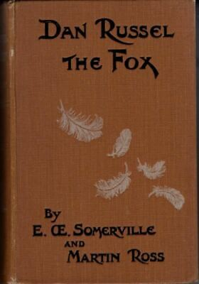 Dan Russel the Fox : an Episode in the Life of Miss Rowan : Ross Somerville
