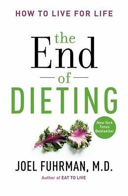 The End of Dieting: How to Live for Life, Fuhrman, Joel, Good Condition, Book