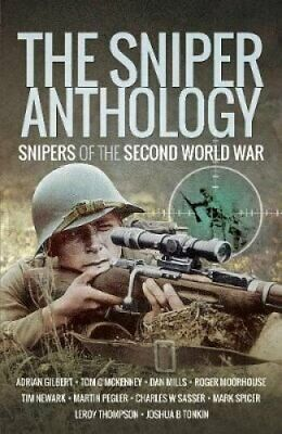 The Sniper Anthology Snipers of the Second World War 9781526760692 | Brand New