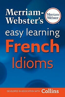 NEW - Merriam-Webster's Easy Learning French Idioms (French and English Edition)