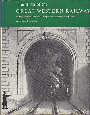 GWR Birth of Great Western Railway by Gibbs Edited by Simmons 1st HB DJ