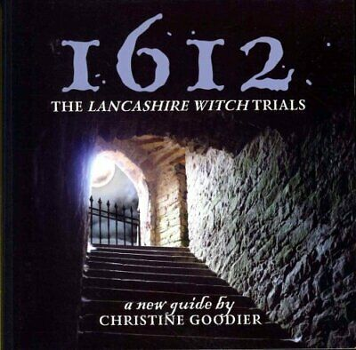 1612: the Lancashire Witch Trials A New Guide by Christine Goodier 9781874181774