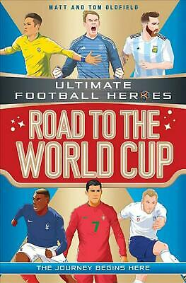 Road to the World Cup (ultimate Football Heroes) by Matt Oldfield Paperback Book