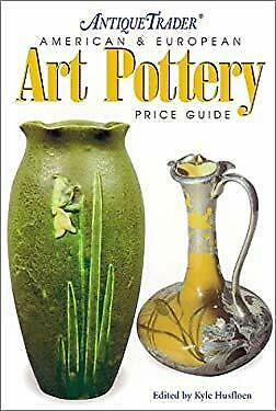Antique Trader American and European Art Pottery Price Guide by Husfloen, Kyle