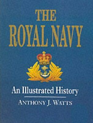 (Very Good)-The Royal Navy: An Illustrated History (Hardcover)-Watts, Anthony J.