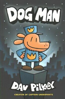 The Adventures of Dog Man: Dog Man by Dav Pilkey (Paperback, 2017)